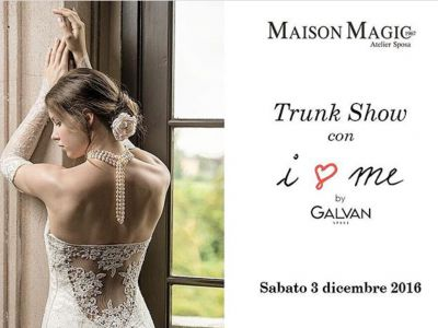 Trunk Show GALVAN SPOSA da Maison Magic a Napoli